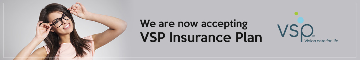 Now Accepting VSP Insurance